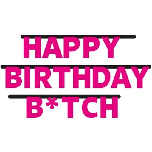 Obrázek z Party nápis happy birthday b-itch
